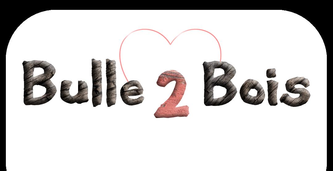 Bulle2Bois